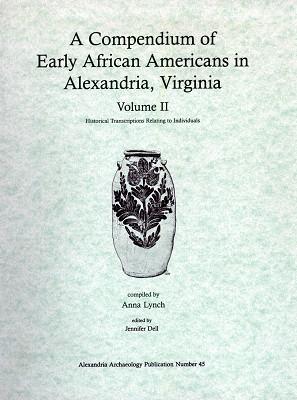 Compendium of Early African Americans in Alexandria Vol II