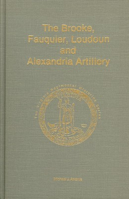 The Brooke, Fauquier, Loudon and Alexandria Artillery