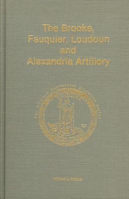 The Brooke, Fauquier, Loudon and Alexandria Artillery