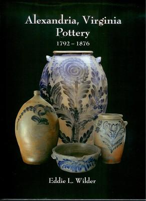 Alexandria, Virginia Pottery: 1792-1876,5