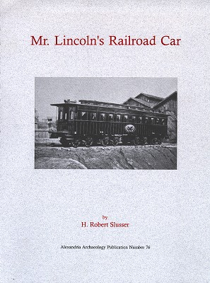 Mr. Lincoln's Railroad Car: An Alexandria Artifact (#76)