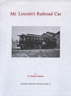Mr. Lincoln's Railroad Car: An Alexandria Artifact (#76)
